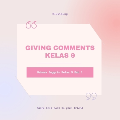 BHS. INGGRIS KELAS 9 - BAB 1. Giving Comments (@luv1sung)